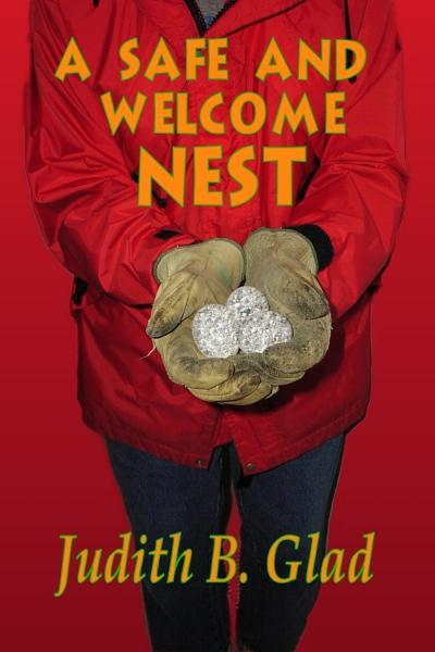 A Safe and Welcome Nest By: Judith B. Glad