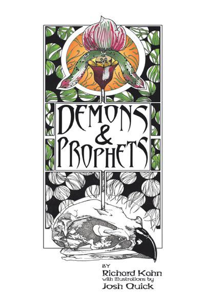 Demons and Prophets By: Richard Kahn and Josh Quick