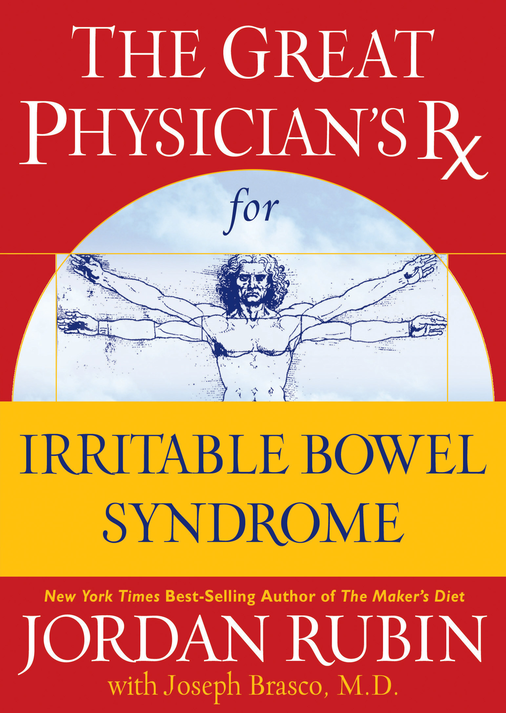The Great Physician's Rx for Irritable Bowel Syndrome By: Jordan Rubin