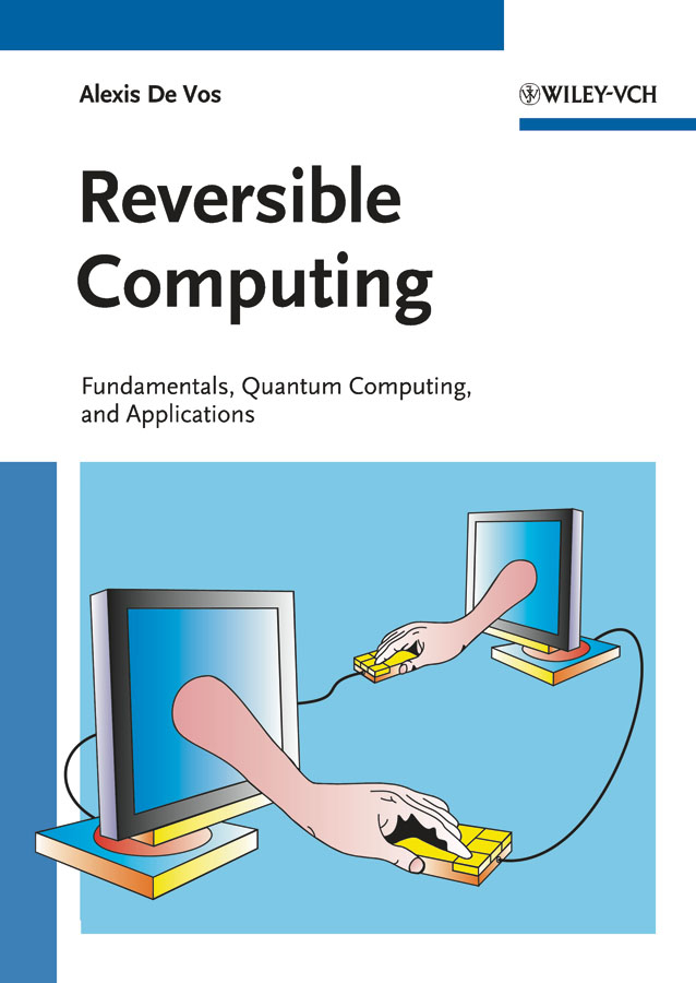 Reversible Computing By: Alexis De Vos