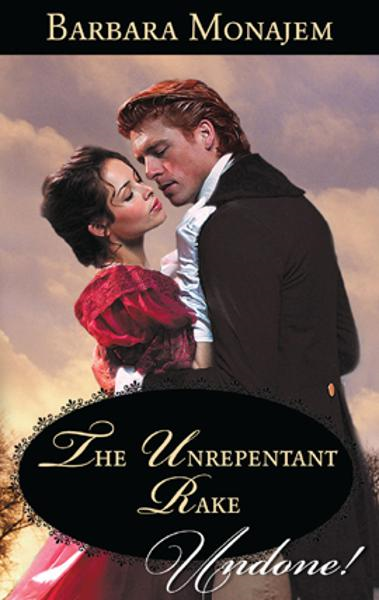 The Unrepentant Rake By: Barbara Monajem
