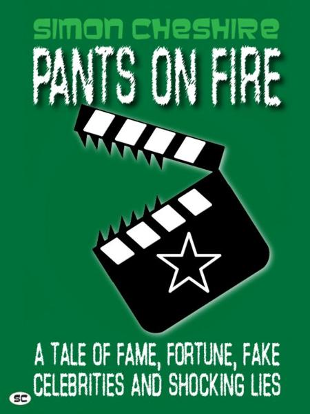 Pants On Fire By: Simon Cheshire