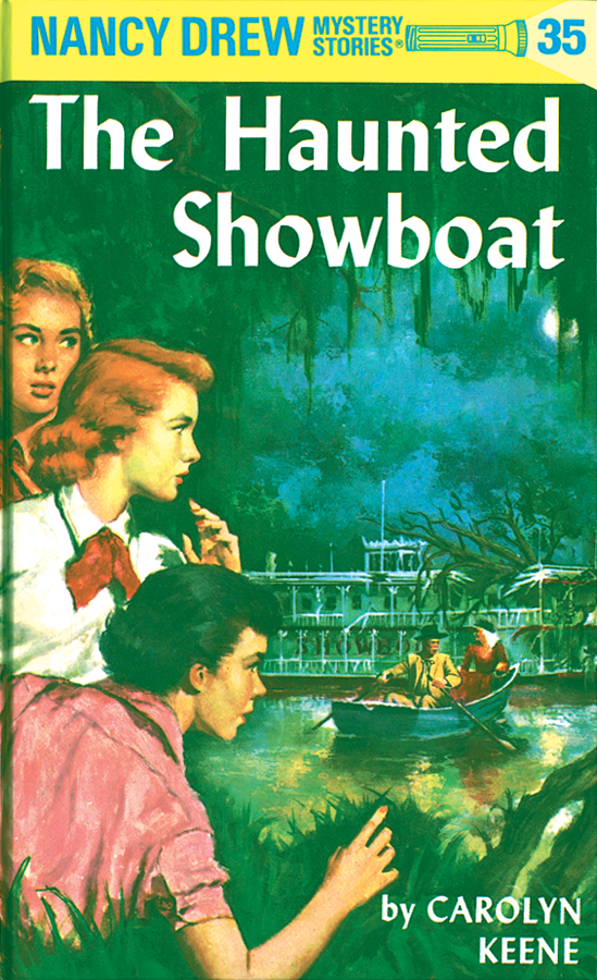 Nancy Drew 35: The Haunted Showboat: The Haunted Showboat By: Carolyn Keene