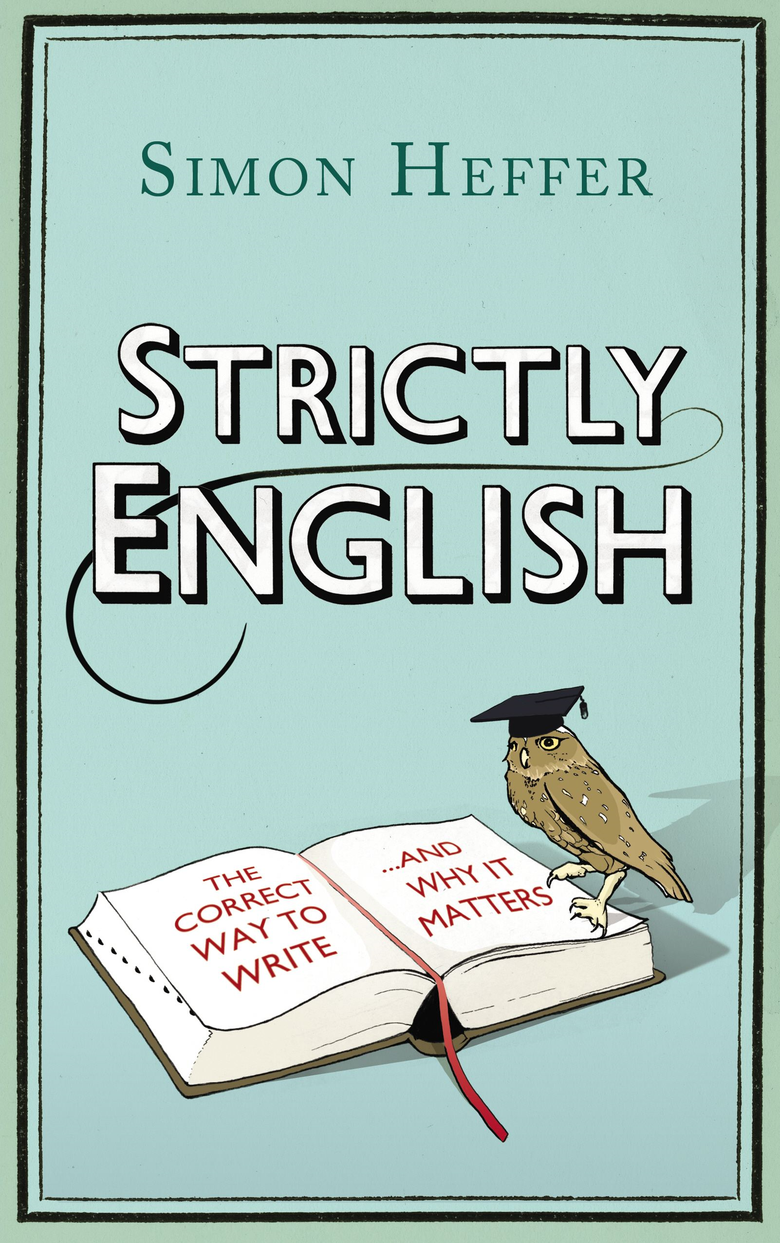 Strictly English By: Simon Heffer