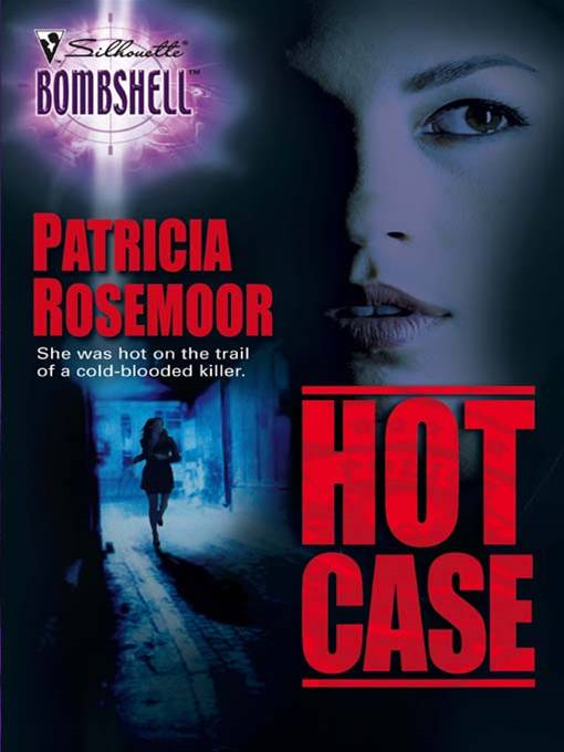 Hot Case By: Patricia Rosemoor