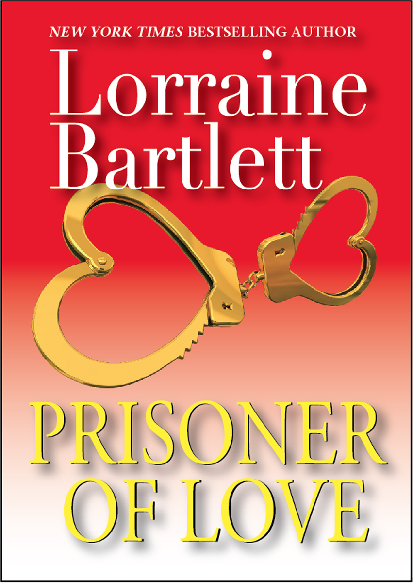 Prisoner of Love By: Lorraine Bartlett