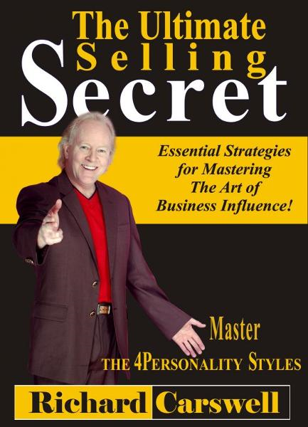 The Ultimate Selling Secret: Essential Strategies for Mastering The Art of Business Influence!