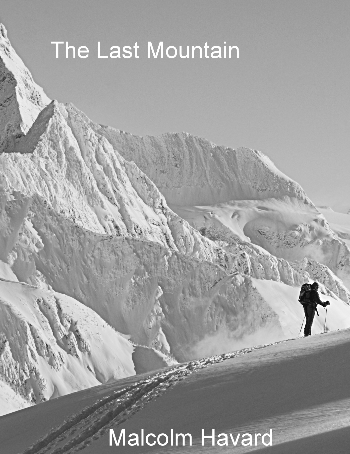 The Last Mountain By: Malcolm Havard