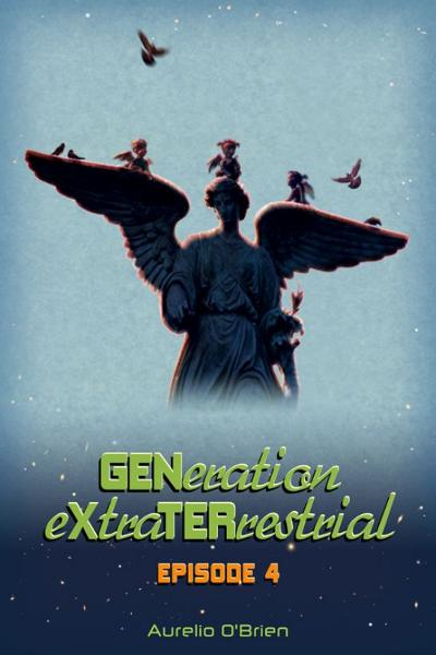 GENeration eXtraTERrestrial: ePisode 4