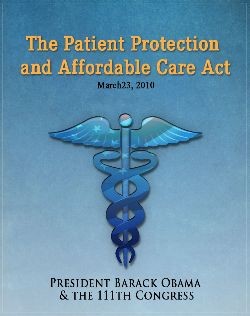 The Patient Protection and Affordable Care Act (Obamacare) w/full table of contents By: Barack Obama