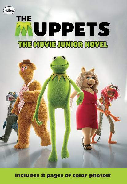 The Muppets The Movie Junior Novel By: Katharine Turner