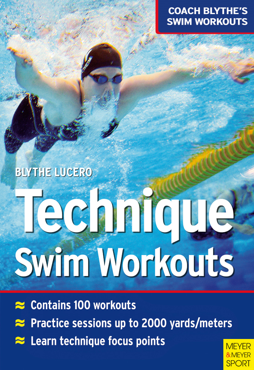 Technique Swim Workouts By: Blythe Lucero