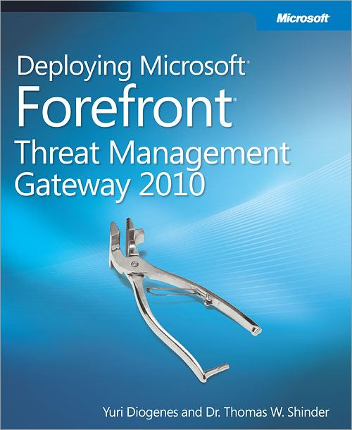 Deploying Microsoft® Forefront® Threat Management Gateway 2010