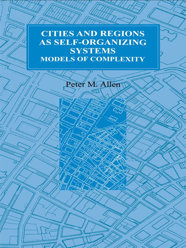 Cities and Regions as Self-Organizing Systems Models of Complexity