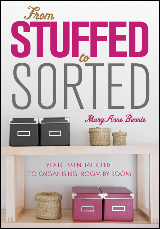 From Stuffed to Sorted By: MaryAnne Bennie