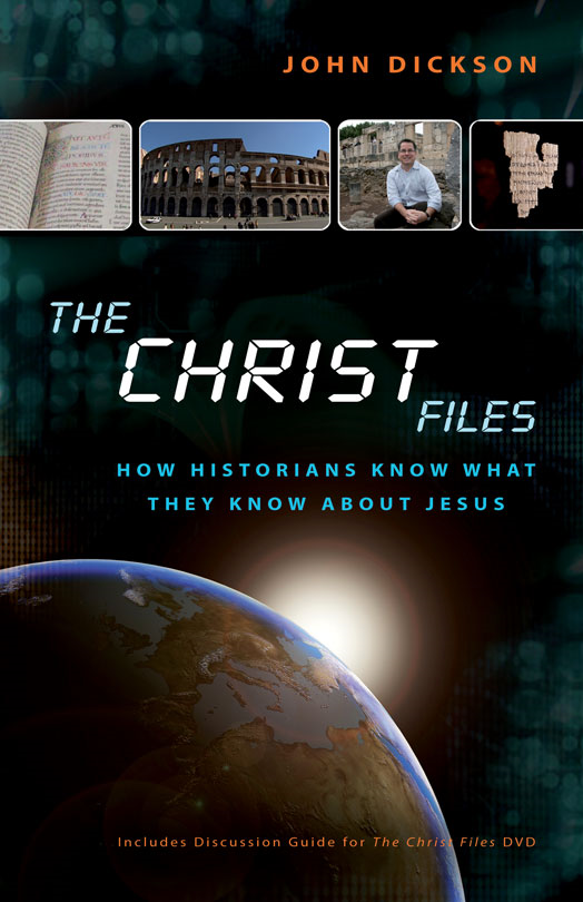 The Christ Files By: John   Dickson