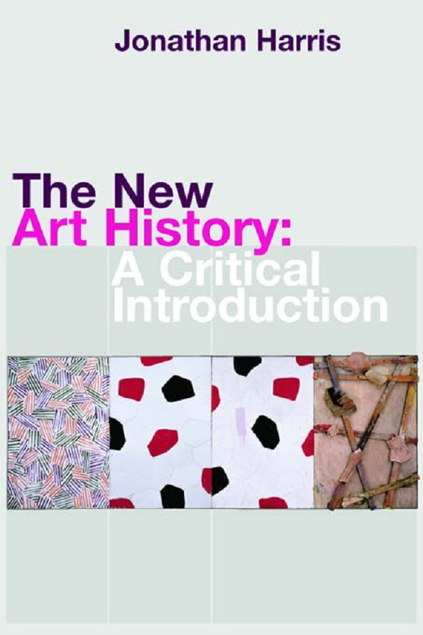 The New Art History: A Critical Introduction A Critical Introduction