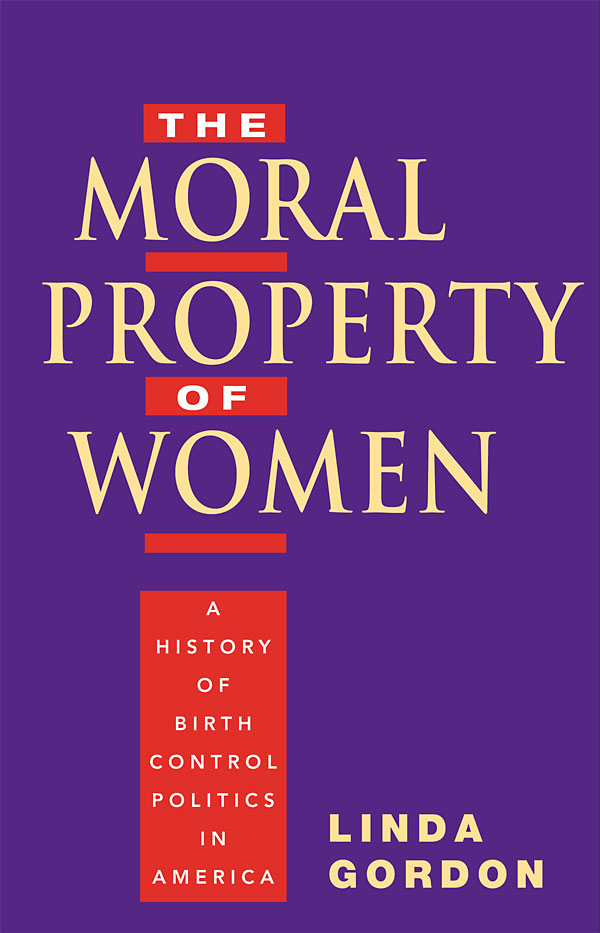 The Moral Property of Women By: Linda Gordon