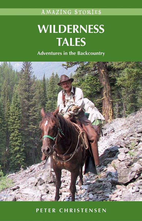 Wilderness Tales: Adventures in the Backcountry By: Peter Christensen