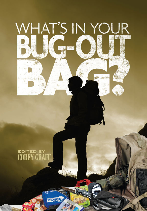 What?s in Your Bug Out Bag?: Survival kits and bug out bags of everyday people.