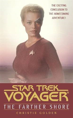 The Star Trek: Voyager: Farther Shore By: Christie Golden