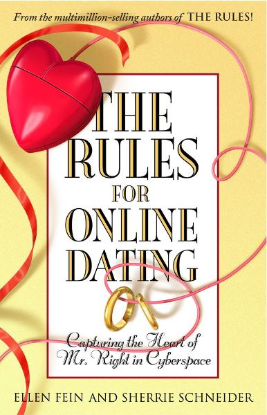 The Rules for Online Dating By: Ellen Fein,Sherrie Schneider