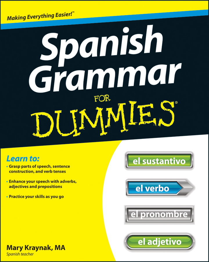 Spanish Grammar For Dummies By: Cecie Kraynak