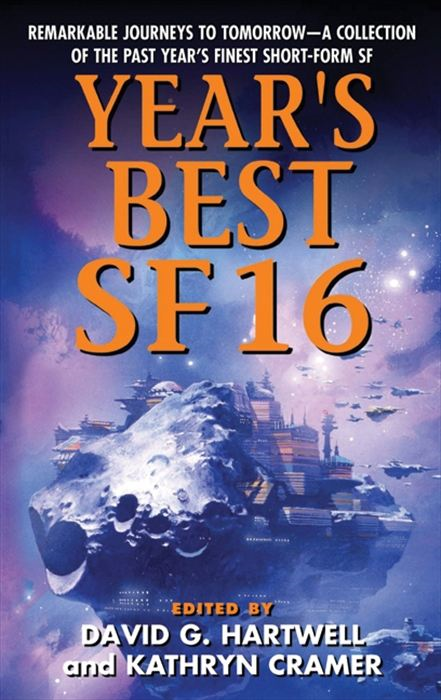 Year's Best SF 16 By: David G. Hartwell,Kathryn Cramer