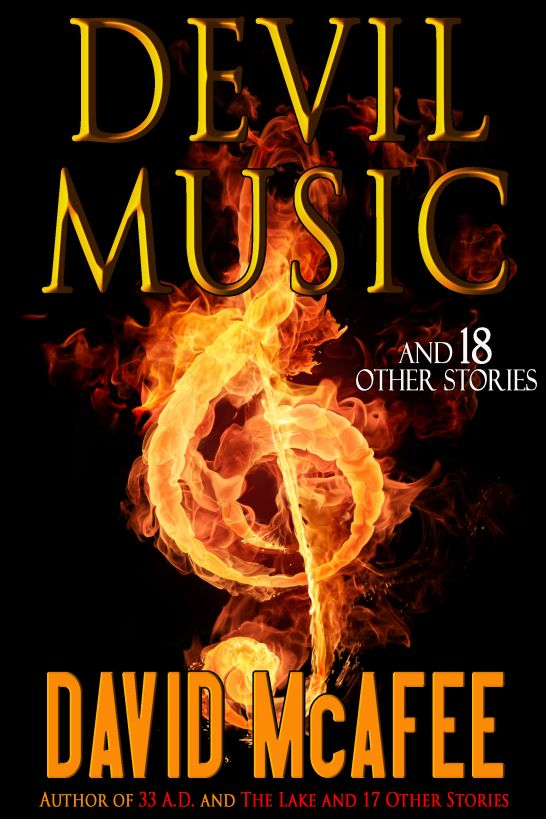 Devil Music and 18 Other Stories By: David McAfee