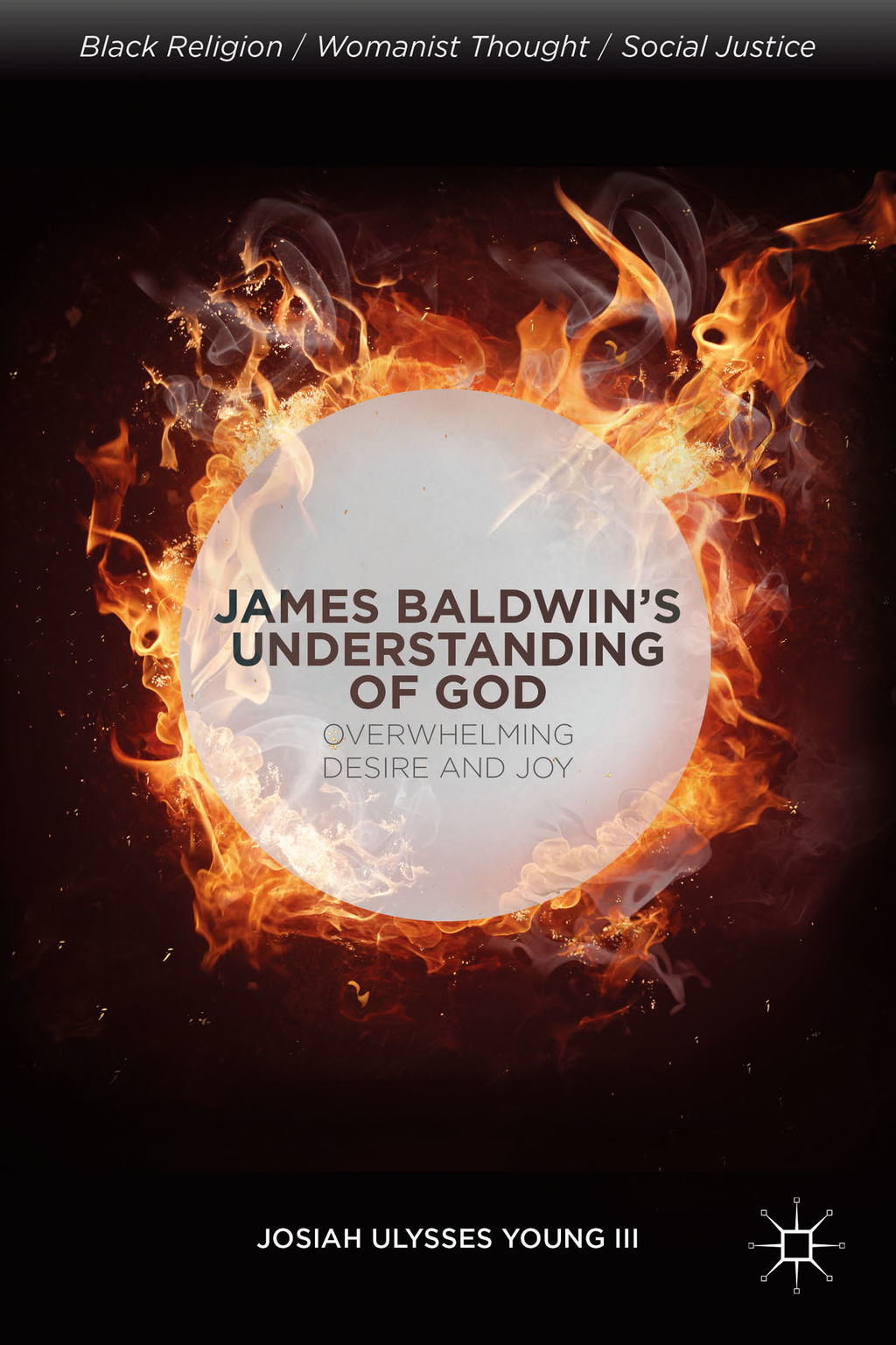 James Baldwin?s Understanding of God Overwhelming Desire and Joy
