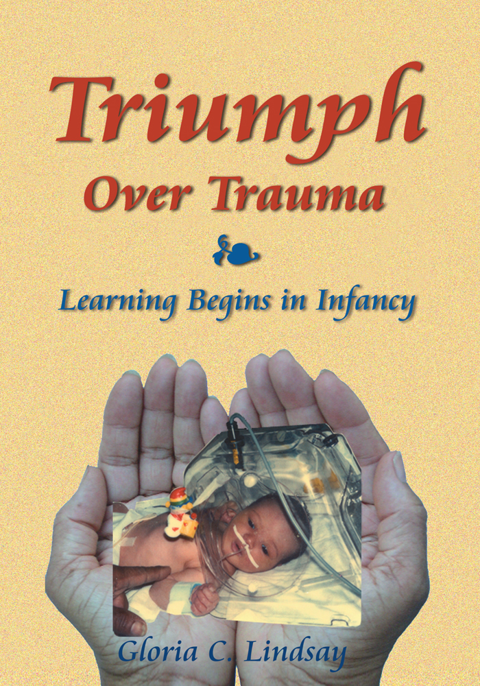 Triumph Over Trauma By: Gloria C. Lindsay