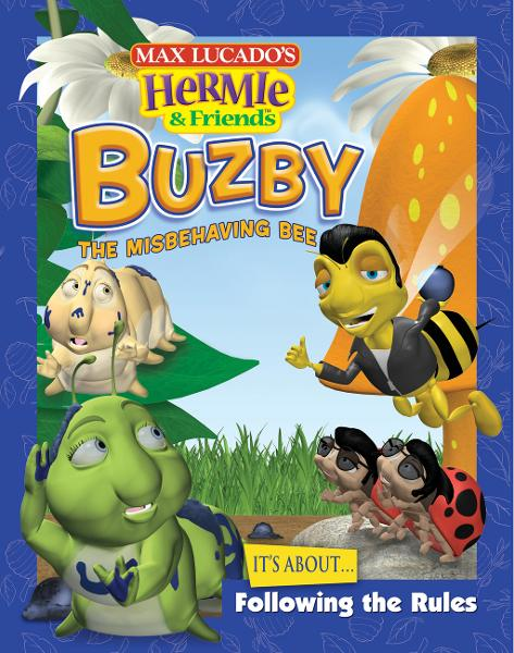 Buzby, the Misbehaving Bee By: Max Lucado
