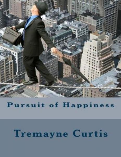 Tremayne Curtis - Pursuit Of Happiness