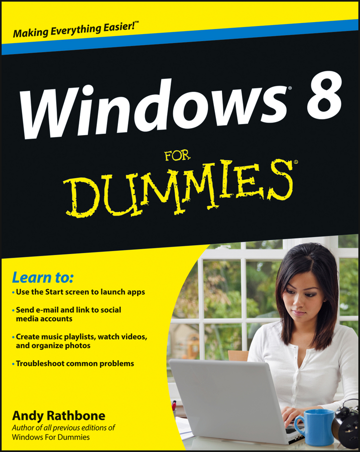Windows 8 For Dummies By: Andy Rathbone