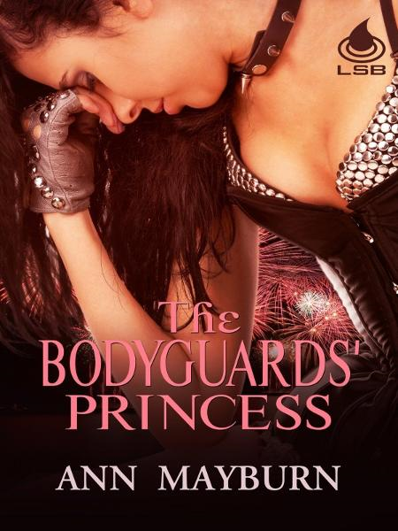 The Bodyguard's Princess By: Ann Mayburn