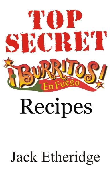 Top Secret Burritos En Fuego Recipes