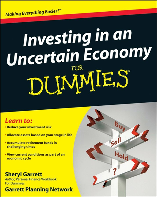 Investing in an Uncertain Economy For Dummies By: Sheryl Garrett