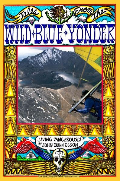Tales From The Wild Blue Yonder *Living Dangerously* By: John Quinn Olson