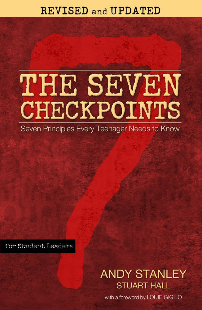 The Seven Checkpoints for Student Leaders By: Andy Stanley,Stuart Hall