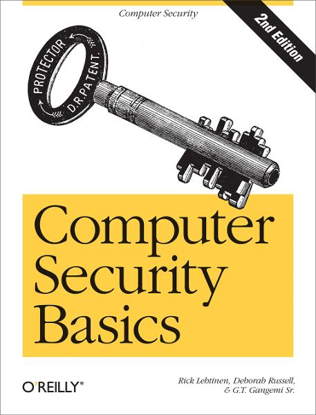 Computer Security Basics By: G.T. Gangemi Sr.,Rick Lehtinen
