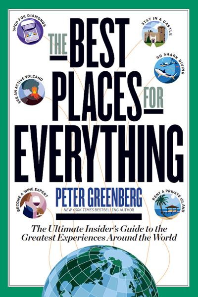 Best Places for Everything: The Ultimate Insider's Guide to the Greatest Experiences Around the World