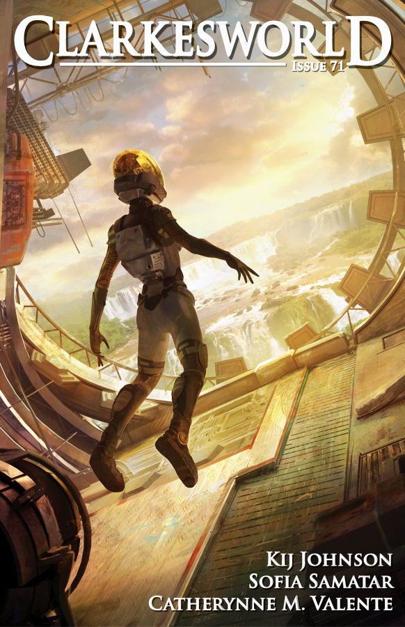 Clarkesworld Magazine Issue 71 By: Catherynne M. Valente,Kij Johnson,Sofia Samatar