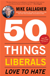 50 Things Liberals Love To Hate: