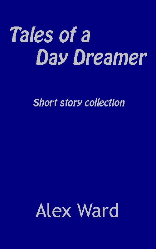 Tales of a Day Dreamer Short Story Collection