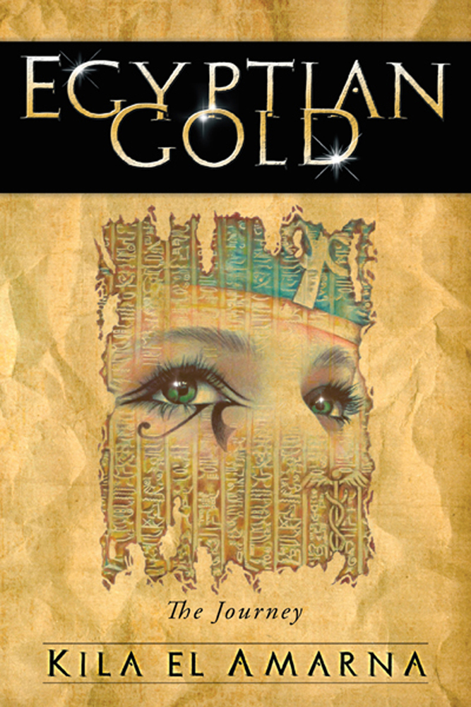 Egyptian Gold By: Kila el Amarna