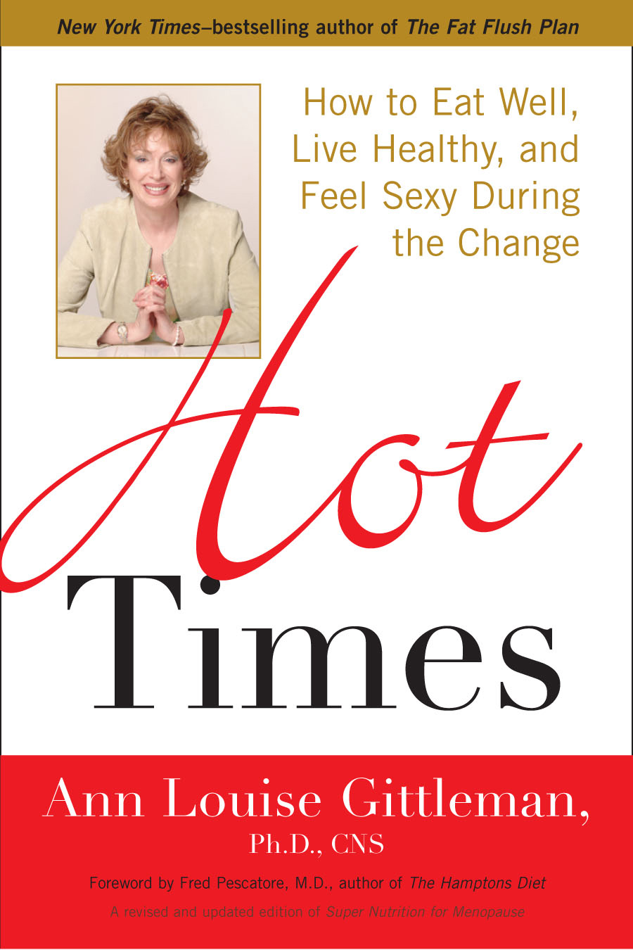 Hot Times By: Ann Louise Gittleman,  Ph.D., CNS