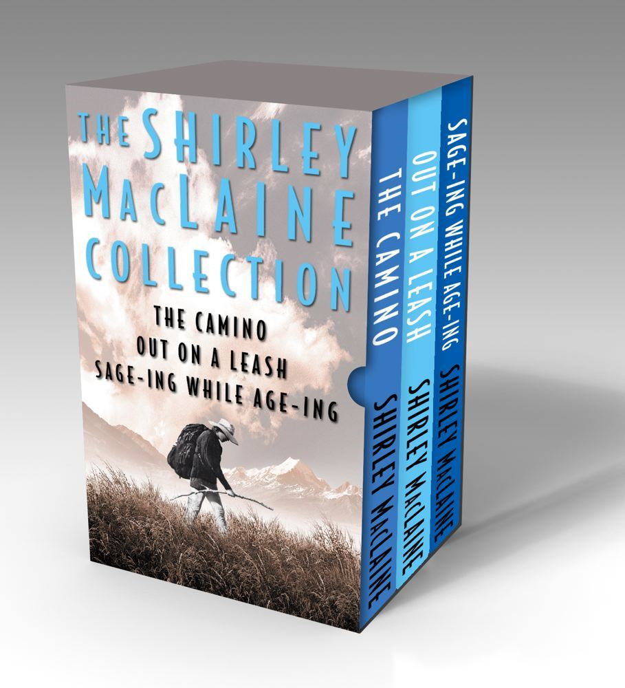 The Shirley MacLaine Collection: The Camino, Out On a Leash, and Sage-ing While Age-ing