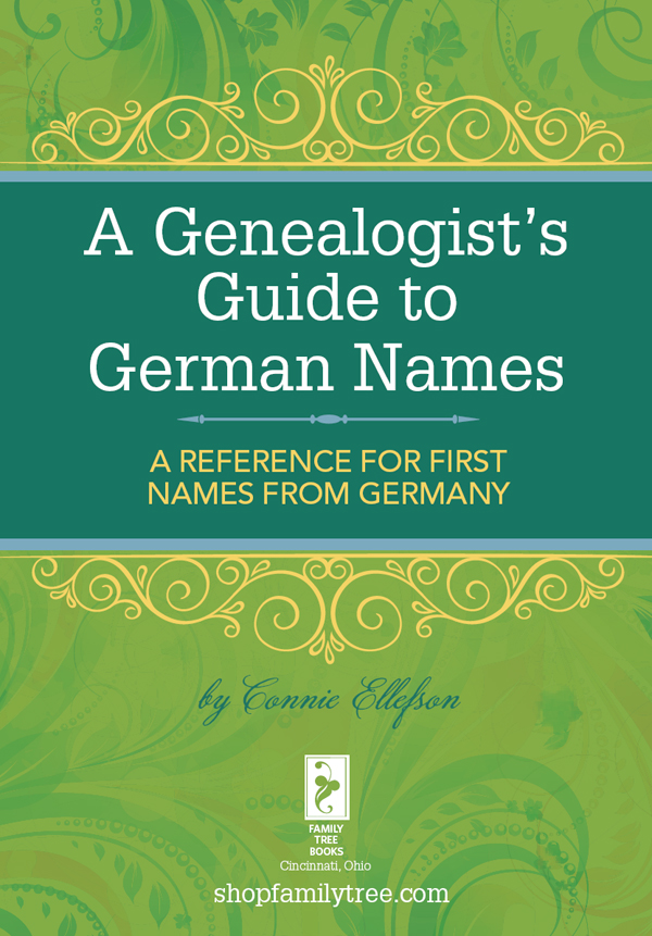 A Genealogist's Guide to German Names A Reference for First Names from Germany