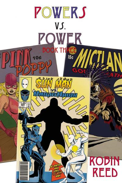 Powers vs. Power Book Three By: Robin Reed