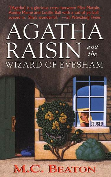 Agatha Raisin and the Wizard of Evesham By: M. C. Beaton